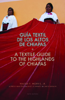 A must-have guide to Chiapas and its textiles.